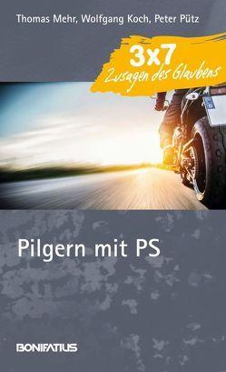 Pilgern mit PS von Koch,  Wolfgang, Mehr,  Thomas, Pütz,  Peter