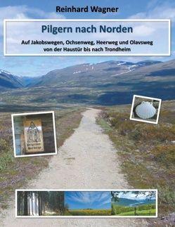 Pilgern nach Norden von Wagner,  Reinhard