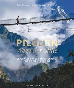 Pilgern – Wege der Stille von Glogowski,  Dieter, Nuß,  Andrea, Rosenboom,  Stefan, Schwarz,  Johannes