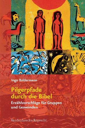 Pilgerpfade durch die Bibel von Baldermann,  Ingo