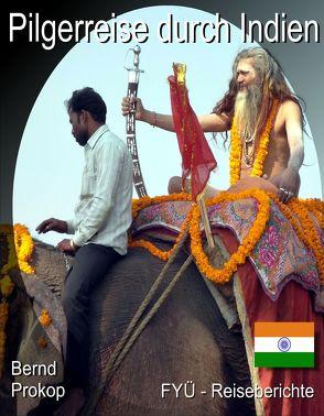 Pilgerreise durch Indien von Prokop,  Bernd