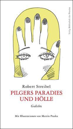 Pilgers Paradies und Hölle von Praska,  Martin, Streibel,  Robert