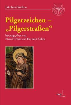 Pilgerzeichen – 'Pilgerstraßen' von Herbers,  Klaus, Kühne,  Hartmut