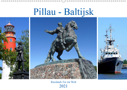 Pillau – Baltijsk. Russlands Tor zur Welt (Wandkalender 2021 DIN A2 quer) von von Loewis of Menar,  Henning