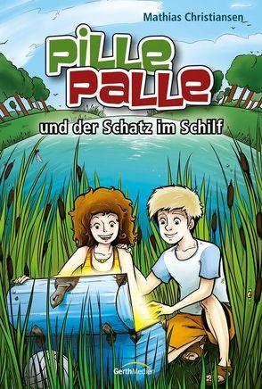 Pille-Palle und der Schatz im Schilf von Christiansen,  Mathias