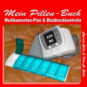Pillen-Buch, Tabletten-Tagebuch, Medikamentenplan – inkl. Blutdruckkontrolle von Sültz,  Renate, Sültz,  Uwe H.
