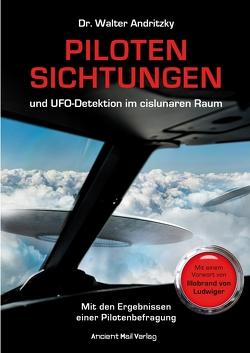 Pilotensichtungen und UFO-Detektion im cislunaren Raum von Andritzky,  Dr. Walter