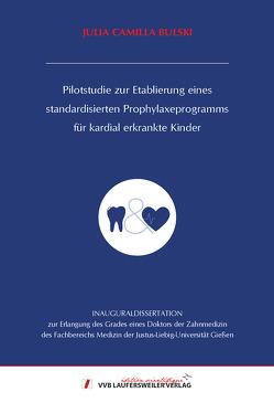 Pilotstudie zur Etablierung eines standardisierten Prophylaxeprogramms für kardial erkrankte Kinder von Bulski,  Julia Camilla