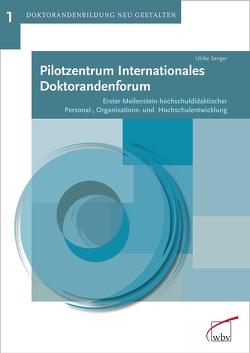 Pilotzentrum Internationales Doktorandenforum von Senger,  Ulrike