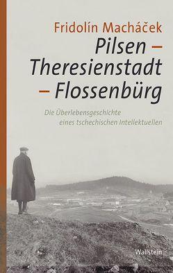 Pilsen –Theresienstadt – Flossenbürg von Janka,  Kathrin, Macháček,  Fridolín, Schikorra,  Christa, Skriebeleit,  Jörg, Svimbersky,  Jan