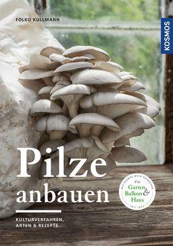 Pilze anbauen von Kullmann,  Folko
