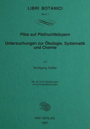 Pilze auf Pilzfruchtkörpern von Helfer,  Wolfgang