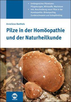 Pilze in der Homöopathie und der Naturheilkunde von Barthels,  Anneliese