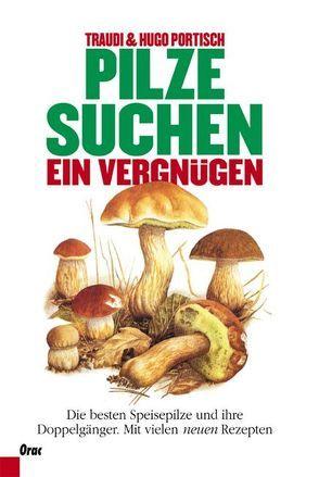Pilze suchen – ein Vergnügen von Madden,  Alfonso B, Portisch,  Hugo, Portisch,  Traudi