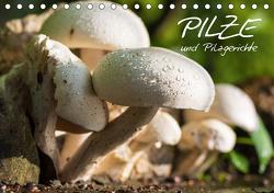 Pilze und Pilzgerichte (Tischkalender 2021 DIN A5 quer) von Stanzer,  Elisabeth