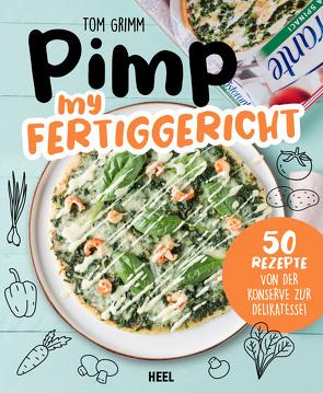 Pimp my Fertiggericht von Grimm,  Tom