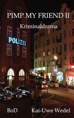 Pimp My Friend II von Wedel,  Kai-Uwe