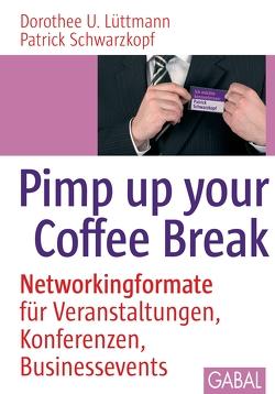 Pimp up your Coffee Break von Lüttmann,  Dorothee U., Schwarzkopf,  Patrick