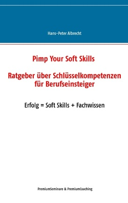 Pimp Your Soft Skills von Albrecht,  Hans-Peter