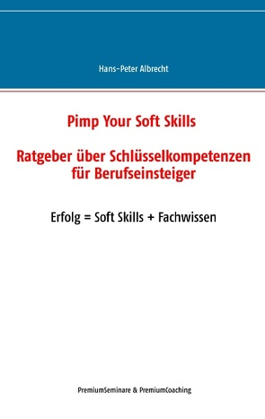 Pimp Your Soft Skills von Albrecht,  Hans-Peter