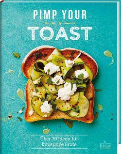 Pimp your Toast – Über 70 Ideen für knusprige Brote von Kydd,  Emily