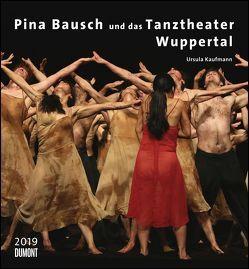 Pina Bausch und das Tanztheater Wuppertal 2019 – Ballett – Wandkalender 44,5 x 48 cm – Spiralbindung von DUMONT Kalenderverlag, Kaufmann,  Ursula