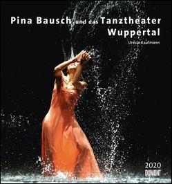 Pina Bausch und das Tanztheater Wuppertal 2020 – Ballett – Wandkalender 45 x 48 cm – Spiralbindung von DUMONT Kalenderverlag, Kaufmann,  Ursula