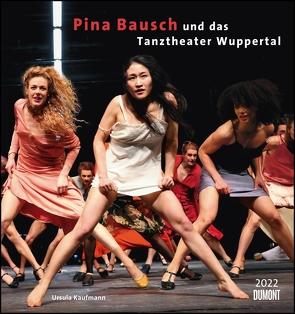 Pina Bausch und das Tanztheater Wuppertal 2022 – Ballett – Wandkalender 45 x 48 cm – Spiralbindung von Kaufmann,  Ursula