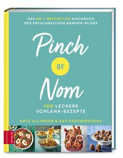 Pinch of Nom von Allinson,  Kate, Featherstone,  Kay