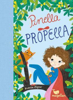 Pinella Propella von Schulte,  Tina, Zipse,  Katrin