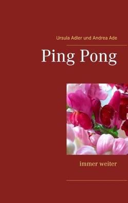 Ping Pong von Ade,  Andrea, Adler,  Ursula