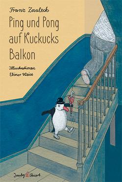 Ping und Pong auf Kuckucks Balkon von Weise,  Elinor, Zauleck,  Franz