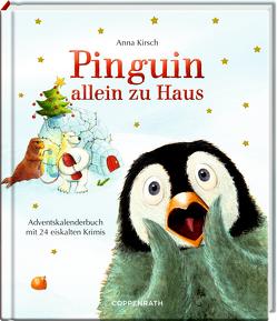 Pinguin allein zu Haus von Kirsch,  Anna
