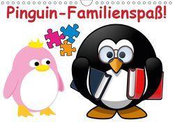 Pinguin-Familienspaß! / Geburtstagskalender (Wandkalender 2019 DIN A4 quer) von Stanzer,  Elisabeth