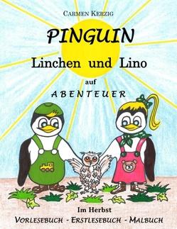 Pinguin Linchen und Lino auf Abenteuer im Herbst von Kerzig,  Carmen