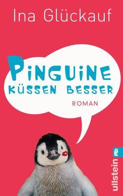 Pinguine küssen besser von Glückauf,  Ina
