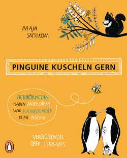 Pinguine kuscheln gern, Eichhörnchen haben Milchzähne und Kamelkinder keine Höcker von Säfström,  Maja, Willems,  Elvira