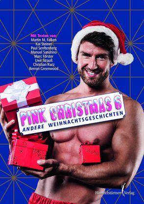 Pink Christmas 6 von Falken,  Martin M., Förster,  Marc, Greenwood,  Perron, Kurz,  Christian, Sandrine,  Manuel, Senftenberg,  Paul, Steiner,  Kai, Strauß,  Uwe