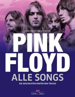 Pink Floyd – Alle Songs von Guesdon,  Jean-Michel, Margotin,  Philippe