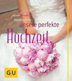 PinkBride's Handbuch für unsere perfekte Hochzeit von Dionisio,  Alexandra