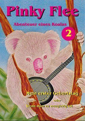 Pinky Flee – Abenteuer eines Koalas, Band 2 von Glandt,  Andy, Kaulbars-Rösner,  Jana-Marina