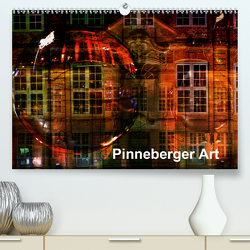 Pinneberger Art (Premium, hochwertiger DIN A2 Wandkalender 2021, Kunstdruck in Hochglanz) von Jordan,  Diane
