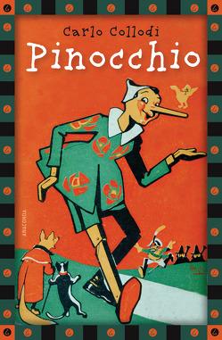 Pinocchio – vollständige Ausgabe von Andrae,  Paul Artur Eugen, Chiostri,  Carlo, Collodi,  Carlo