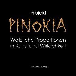 Pinokia – Weibliche Proportionen in Kunst und Wirklichkeit von Moog,  Thomas