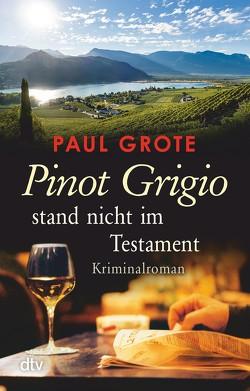 Pinot Grigio stand nicht im Testament von Grote,  Paul