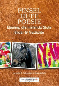 Pinsel, Hufe, Poesie von Angelika C. Schweizer