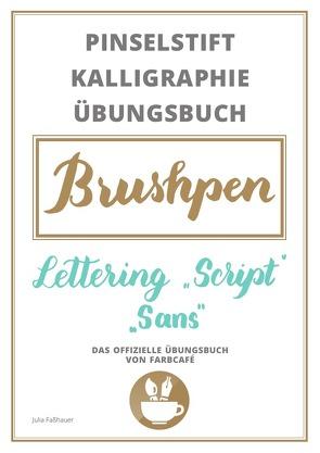Pinselstift Kalligraphie Übungsbuch von Faßhauer,  Julia