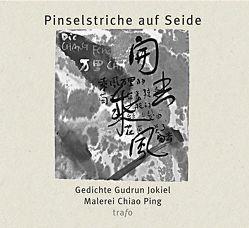 Pinselstriche auf Seide von Jokiel,  Gudrun, Ping,  Chiao