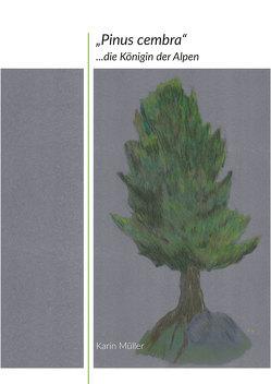 """""""Pinus cembra"""" von Mueller,  Karin"""