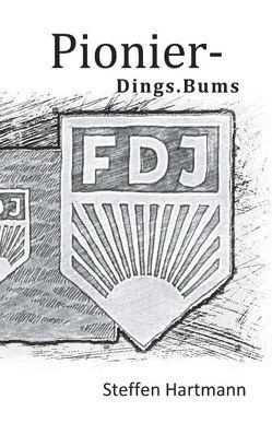 Pionier – Dings.Bums von Hartmann,  Steffen